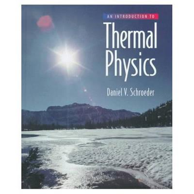 Introduction to Thermal Physics By Schroeder, Daniel V.