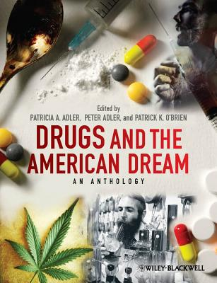Drugs and the American Dream By Adler, Patricia A./ Adler, Peter/ O+�brien, Patrick K.