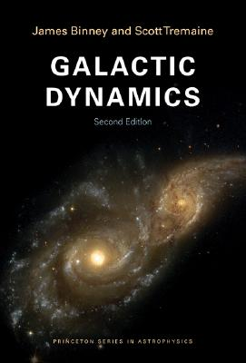 Galactic Dynamics By Binney, James/ Tremaine, Scott