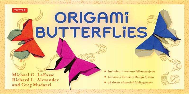 Origami Butterflies By LaFosse, Michael G./ Alexander, Richard L./ Mudarri, Greg