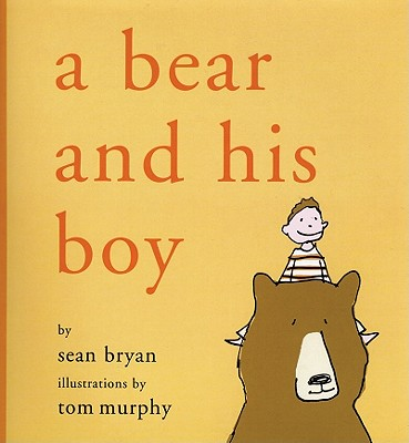 A Bear and His Boy By Bryan, Sean/ Murphy, Tom (ILT)